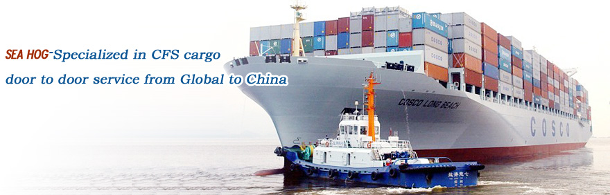 SEAHOG-Specialized in CFS cargo door to door service from Global to China